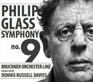 Glass, P: Symphony No. 9 for large symphony orchestra with expanded brass and percussion