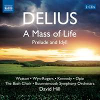 Delius: Mass of Life & Idyll