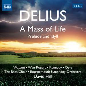 Delius: Mass of Life & Idyll