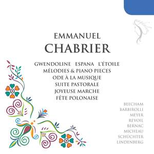 Chabrier: Orchestral, Vocal and Piano Works