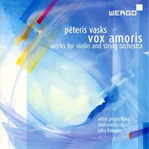 Peteris Vasks: Vox amoris