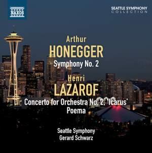 Gerard Schwarz conducts Honegger & Lazarof