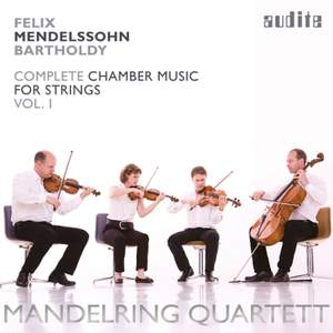 Mendelssohn: Complete Chamber Music for Strings 1