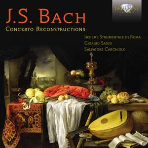 JS Bach: Concerto Reconstructions