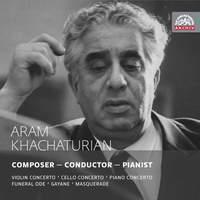Aram Khachaturian: Composer - Pianist - Conductor