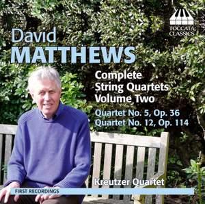 David Matthews: Complete String Quartets Volume 2