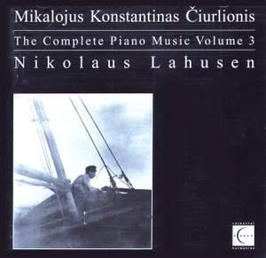 Ciurlionis: Piano Music (Complete), Vol. 3