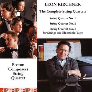 Leon Kirchner: String Quartets 1-3