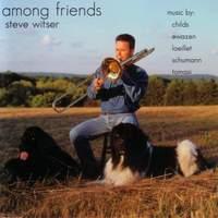 Trombone Recital: Witser, Steve - CHILDS, B. / EWAZEN / LOEILLET / SCHUMANN, R. / TOMASI