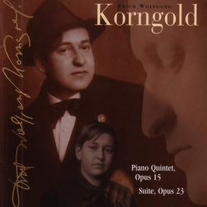 KORNGOLD: Piano Quintet in E major / Suite