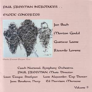 PAUL FREEMAN, Vol. 9 - BACH, J.: Steel Drum Concerto / GOULD, M.: Concerto for Tap Dancer and Orchestra / LEONE: Harp Concerto / LORENZ: Pataruco