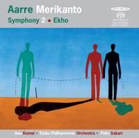 Merikanto: Symphony No. 2 & Ekho
