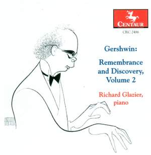 Gershwin: Remembrance and Discovery Vol. 2