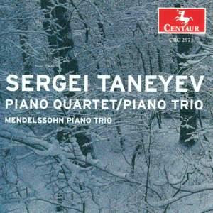 Taneyev: Piano Quartet, Op. 20 & Piano Trio, Op. 22