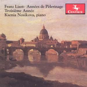 Liszt: Annees de Pelerinage, 3rd Year
