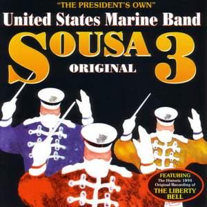 President's Own United States Marine Band: Original Sousa, Vol. 3