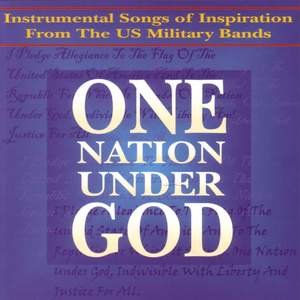 Band Music - Warren, G.W. / Melillo, S. / Dykes, J.B. (One Nation Under God, Instrumental Songs of Inspiration From the U.S. Military Bands)