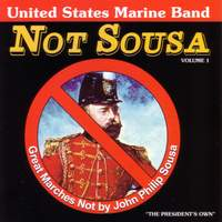 United States Marine Band: Great Marches Not by John Philip Sousa, Vol. 1