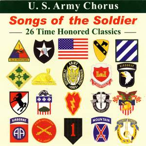 Choral Concert : United States Army Chorus – Key, F.S. / Smith, J.S. / Koff, C. / Jones, T. / Roboda, S. / Kellet, D.T. (Songs of the Soldiers)