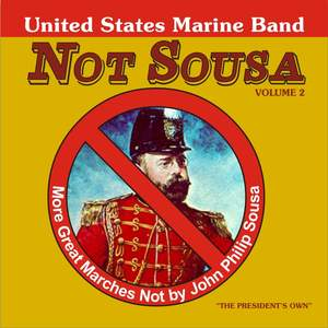 United States Marine Band: Great Marches Not by John Philip Sousa, Vol. 2