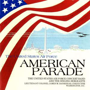United States Air Force Concert Band and Singing Sergeants: American Parade Product Image