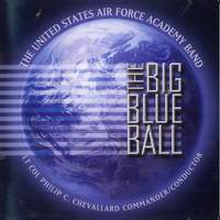 United States Air Force Academy Band: The Big Blue Ball