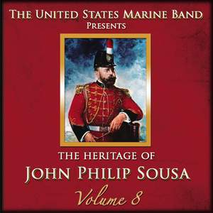 The Heritage of John Philip Sousa, Vol. 8