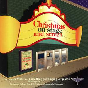 United States Air Force Band and Singing Sergeants: Christmas on Stage and Screen