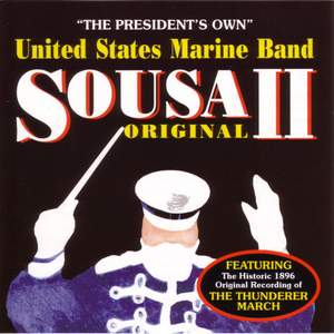 President's Own United States Marine Band: Original Sousa, Vol. 2