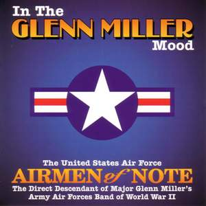 United States Air Force Airmen Of Note: In the Glenn Miller Mood