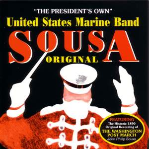 President's Own United States Marine Band: Original Sousa, Vol. 1 Product Image