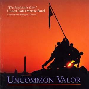 President'S Own United States Marine Band: Uncommon Valor