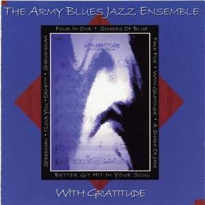 United States Army Blues Jazz Ensemble: With Gratitude