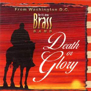 United States Army Brass Band: Death or Glory