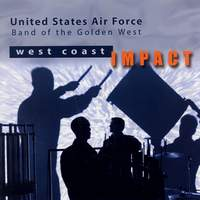 United States Air Force Band of the Golden West: West Coast Impact