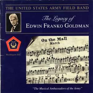United States Army Field Band: The Legacy of Edwin Franko Goldman