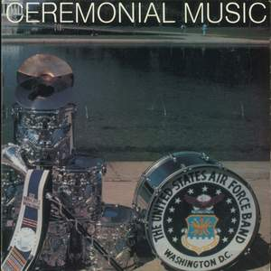 United States Air Force Band: Ceremonial Music