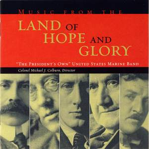 President's Own United States Marine Band: Music from the Land of Hope and Glory