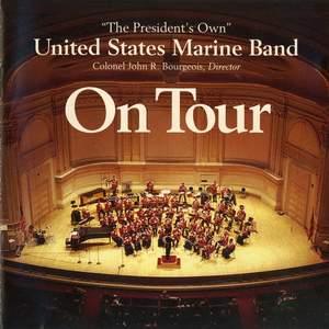 President's Own United States Marine Band: On Tour