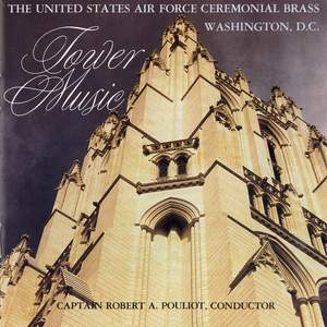 United States Air Force Ceremonial Brass: Tower Music