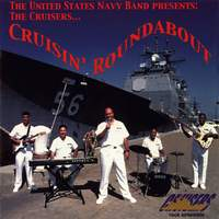 United States Navy Band Cruisers: Cruisin' Roundabout