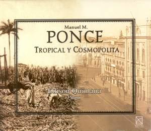 M Ponce: Tropical y Cosmopolita