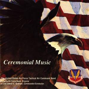 United States Air Force Tactical Air Command Band: Ceremonial Music