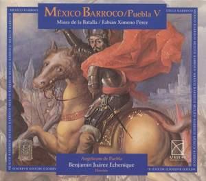 CABEZON, A. de: Tiento de 4 tono, sobre Malheur me bat / FLECHA, M.: La Justa / SUSATO, T.: La Battaille (Baroque Mexico, Vol. 5) (Echenique)