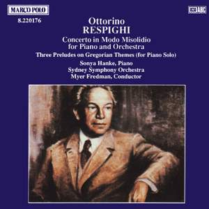 Respighi: Concerto in Modo Misolidio & Three Preludes on Gregorian Themes