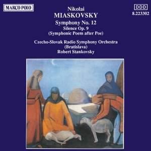 Miaskovsky: Silence Op. 9 & Symphony No. 12