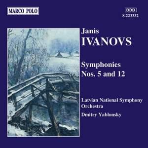 Ivanovs: Symphonies Nos. 5 and 12
