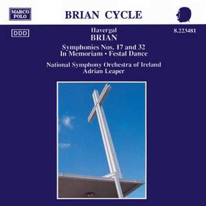 Havergal Brian: Symphonies Nos. 17 and 32