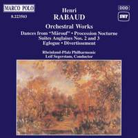 Rabaud: Orchestral Works