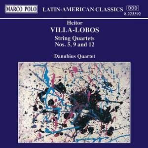 Villa-Lobos: String Quartets Nos. 5, 9 and 12